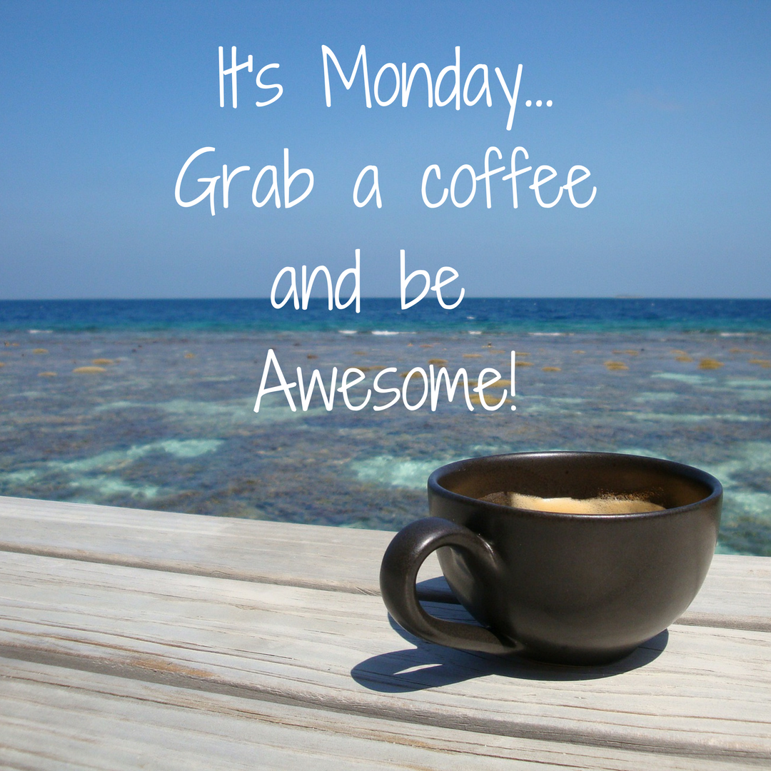 Grab A Coffee And Be Awesome